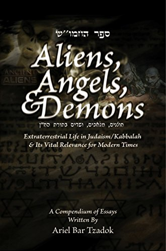 Aliens, Angels and Demons: Extraterrestrial Life in Judaism/Kabbalah and its Relevance for Modern Times.
