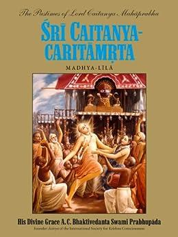 Sri Caitanya-caritamrta, Madhya-lila by [Prabhupada, His Divine Grace A. C. Bhaktivedanta Swami]