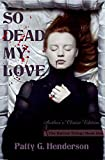 SO DEAD MY LOVE: Author's Choice Edition (The Karnov Trilogy Book 1)
