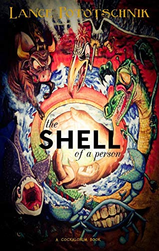 Book: The Shell of a Person by Lance Pototschnik