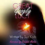 Great Googly Lucy | Suz Korb