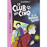 CLUB DES CINQ (LE) T.02 : ET LE PASSAGE SECRET by ENID BLYTON (April 05,2000)