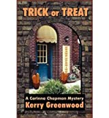 Greenwood, Kerry [ Trick or Treat: A Corinna Chapman Mystery (Corinna Chapman Mysteries) - IPS ] [ TRICK OR TREAT: A CORINNA CHAPMAN MYSTERY (CORINNA CHAPMAN MYSTERIES) - IPS ] Oct - 2010 { Paperback }