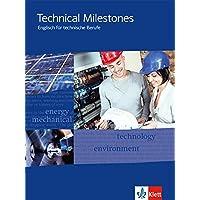 Technical Milestones. Englisch für technische Berufe: Schülerbuch