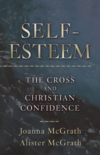 Self-Esteem: The Cross and Christian Confidence