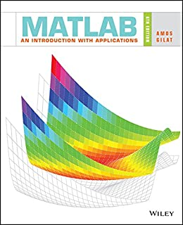 matlab an introduction with applications 6th edition amos gilat rh amazon com Gilat Textbook MATLAB Gilat 4th Edition PDF