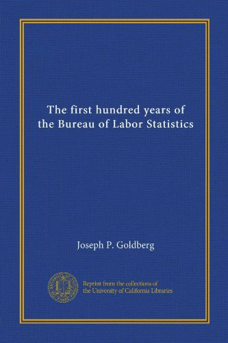 the first hundred years of the bureau of labor statistics shop. Black Bedroom Furniture Sets. Home Design Ideas