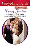A Bride for His Majesty's Pleasure, Penny Jordan, 0373236409