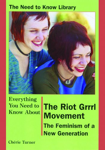 The Riot Grrrl Movement: The Feminism of a New Generation (Need to Know Library) PDF