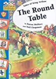 The Round Table, Karen Wallace and Neil Chapman, 1597711756