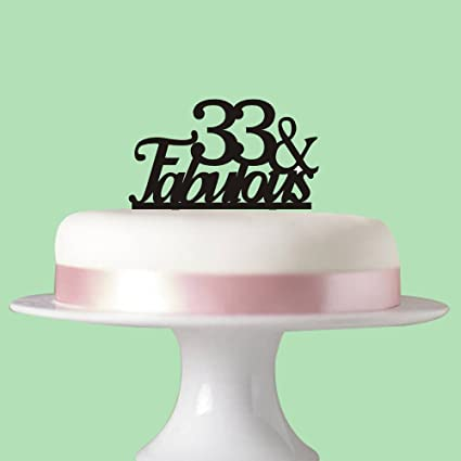 33 Fabulous Cake Topper For 33rd Birthday Party Decorations Black Acrylic