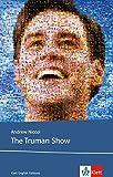 The Truman Show: Schulausgabe für das Niveau B2, ab dem 6. Lernjahr. Ungekürzter englischer Originaltext mit Annotationen (Klett English Editions)