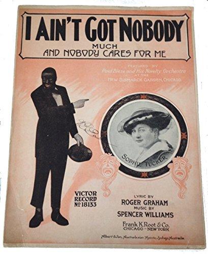 I Ain't GOT Nobody Much Vintage Sheet Music (Aka I'm so Sad and Lonely), Sophie Tucker & Paul Biese Black Americana - Paul Frames Frank
