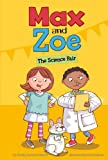 Max and Zoe: the Science Fair, Shelley Swanson Sateren, 1479523305