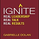 Ignite: Real Leadership, Real Talk, Real Results | Gabrielle Dolan