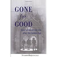 Gone for Good: Tales of University Life After the Golden Age