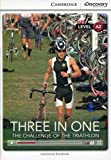 Three in One: The Challenge of the Triathlon Low Intermediate Book with Online Access (Cambridge Discovery Interactive Readers)