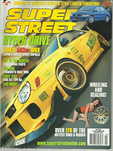 Super Street Magazine April 2003 Mitsu's 271HP Lancer Evolution, Over 170 of the Hottest Rims & Rubber, Jun's 582HP WRX and More ()