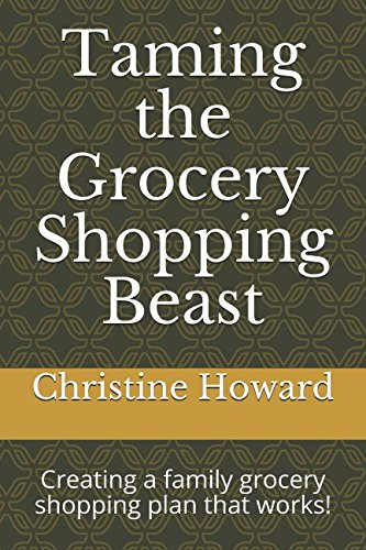 Download Taming the Grocery Shopping Beast: Creating a family grocery shopping plan that works! pdf epub