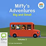 Miffy's Adventures Big and Small: Volume Two   Dick Bruna