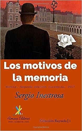 Los motivos de la memoria: Novela (Spanish Edition): Sergio Inestrosa: 9781945846021: Amazon.com: Books
