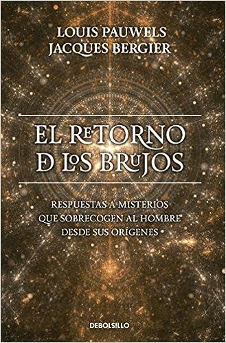 Book El Retorno De Los Brujos by LOUIS Y JACQUES BERGIER PAUWELS (2013-11-07)