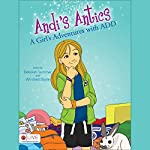 Andi's Antics: A Girl's Adventures with ADD | Deborah Summer,Winifred Doyle