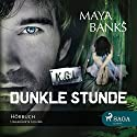 Dunkle Stunde Hörbuch von Maya Banks Gesprochen von: Katrin Weisser