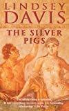 The Silver Pigs (Marcus Didius Falco Mysteries)