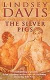 The Silver Pigs (Marcus Didius Falco Mysteries)