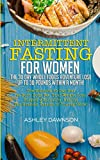 Intermittent Fasting For Women: The 30 Day Whole