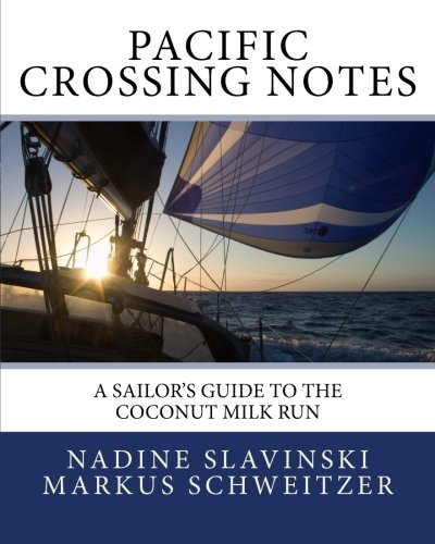 (Pacific Crossing Notes: A Sailor's Guide to the Coconut Milk Run (Rolling Hitch Sailing Guides) )