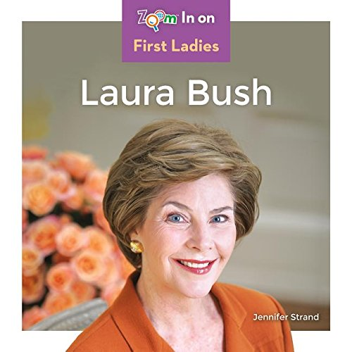 Laura Bush (Zoom In On First Ladies)