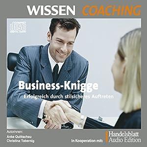 Business-Knigge. Erfolgreich durch stilsicheres Auftreten (Wissen Coaching) Hörbuch