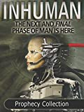 Inhuman: The Next and Final Phase of Man is Here: Prophecy Collection