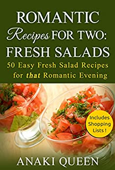 Romantic recipes for two fresh salads 50 easy salad for Romantic dinner for 2 recipes