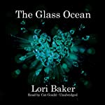 The Glass Ocean   Lori Baker