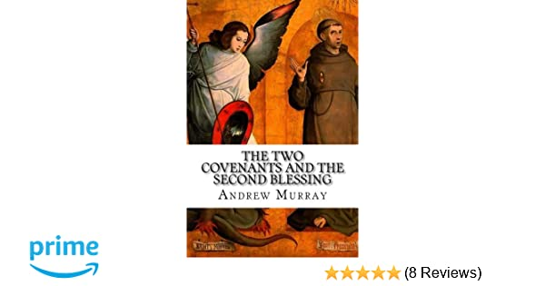 The Two Covenants and the Second Blessing: Andrew Murray