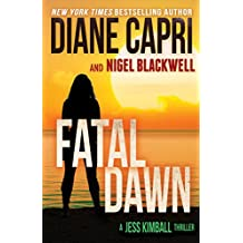 Fatal Dawn: A Jess Kimball Thriller (The Jess Kimball Thrillers Series Book 10)