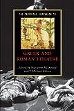 The Cambridge Companion to Greek and Roman Theatre (Cambridge Companions to Literature) 1st Edition