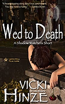 Wed to Death: A Shadow Watcher Short (Shadow Watchers) by [Hinze, Vicki]