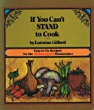 If You Can't Stand to Cook, Lorraine Gifford, 0310249805