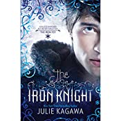 The Iron Knight: The Iron Fey, Book 4   Julie Kagawa