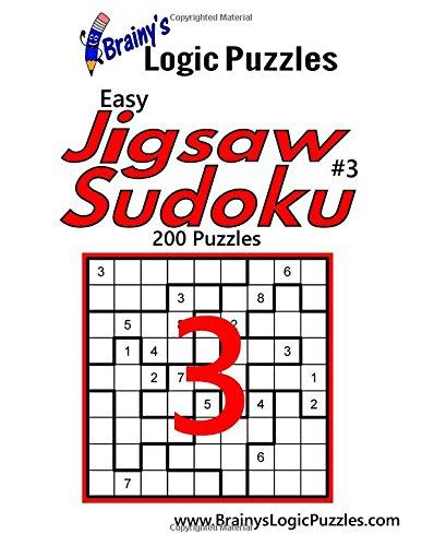 Download Brainy's Logic Puzzles Easy Jigsaw Sudoku #3: 200 Puzzles (Volume 3) pdf epub