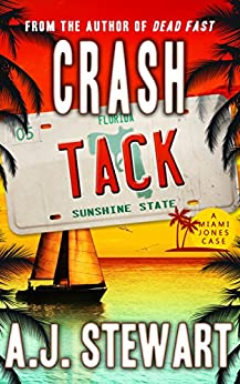 Crash Tack (Miami Jones Florida Mystery Series Book 5) by [Stewart, A.J.]