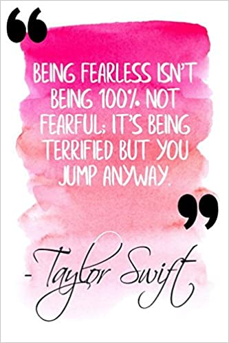 Being Fearless Isnt Being 100 Not Fearful Its Being Terrified
