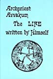 Archpriest Avvakum : The Life Written by Himself, annotation, commentary and a historical introduction by K. Brostrom translation, 0930042336