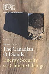 The Canadian Oil Sands: Energy Security vs. Climate Change (Council Special Report)