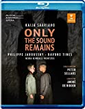 Only the Sound Remains - Saariaho [Blu-ray]