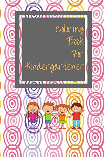 Coloring Book For Kindergartener: Color And Activity Book For Kids Toddlers Boys And Girls Small pdf epub